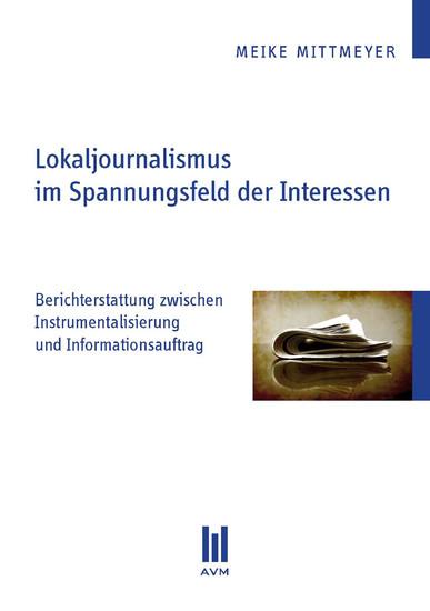 Lokaljournalismus im Spannungsfeld der Interessen - Blick ins Buch
