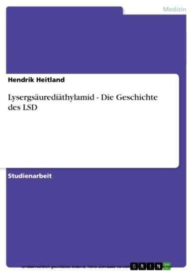 Lysergsäurediäthylamid - Die Geschichte des LSD - Blick ins Buch