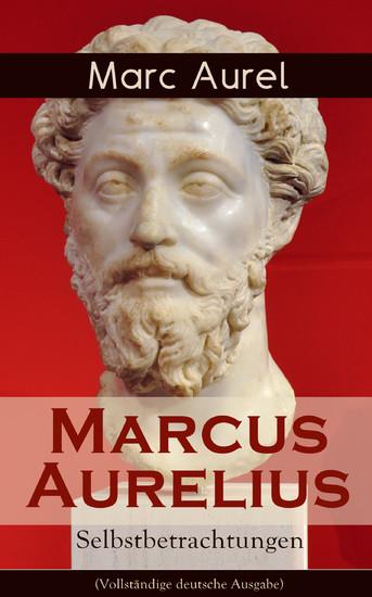 Marcus Aurelius: Selbstbetrachtungen (Vollständige deutsche Ausgabe) - Blick ins Buch