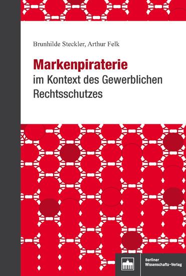 Markenpiraterie im Kontext des Gewerblichen Rechtsschutzes - Blick ins Buch