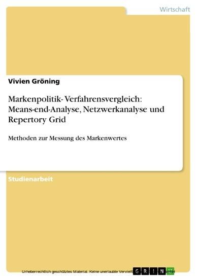 Markenpolitik- Verfahrensvergleich: Means-end-Analyse, Netzwerkanalyse und Repertory Grid - Blick ins Buch