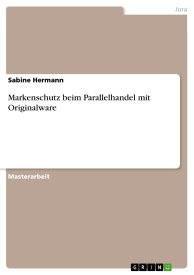 Markenschutz beim Parallelhandel mit Originalware - Blick ins Buch