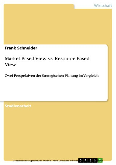 Market-Based View vs. Resource-Based View - Blick ins Buch