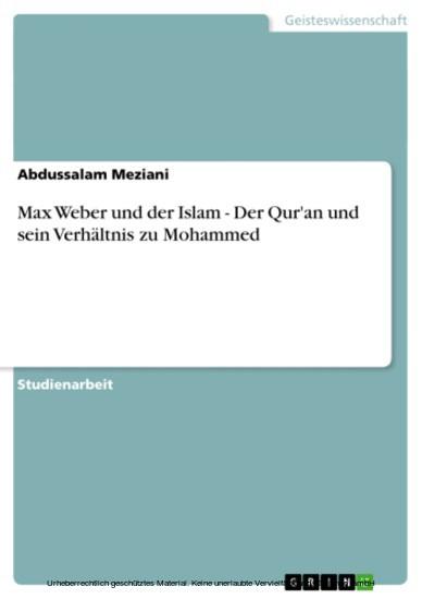 Max Weber und der Islam - Der Qur'an und sein Verhältnis zu Mohammed - Blick ins Buch