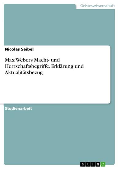 Max Webers Macht- und Herrschaftsbegriffe. Erklärung und Aktualitätsbezug - Blick ins Buch