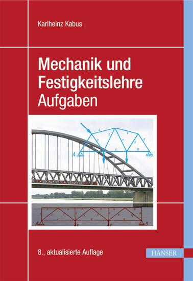 Mechanik und Festigkeitslehre - Aufgaben - Blick ins Buch