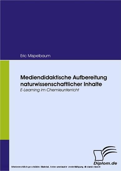 Mediendidaktische Aufbereitung naturwissenschaftlicher Inhalte. E-Learning im Chemieunterricht - Blick ins Buch