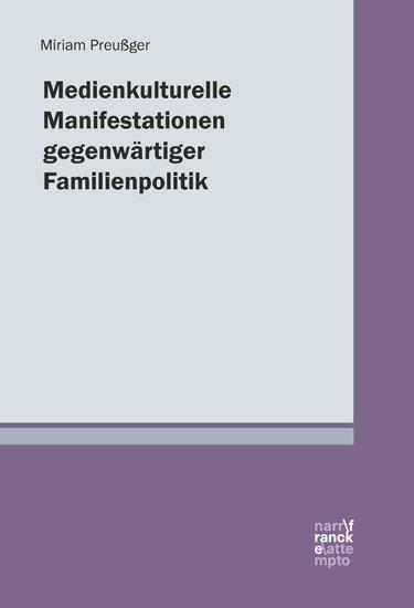 Medienkulturelle Manifestationen gegenwärtiger Familienpolitik - Blick ins Buch