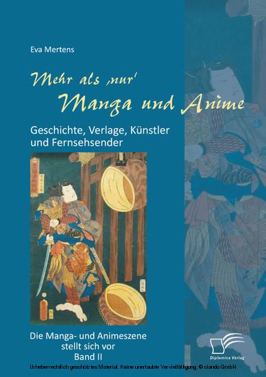 Mehr als 'nur' Manga und Anime: Geschichte, Verlage, Künstler und Fernsehsender. Die Manga- und Animeszene stellt sich vor - Band II - Blick ins Buch