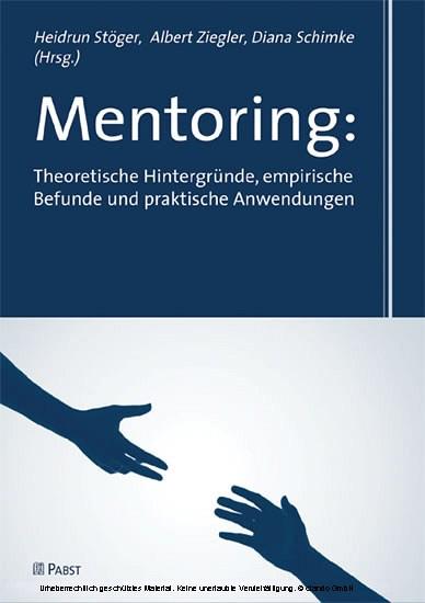 Mentoring: Theoretische Hintergründe, empirische Befunde und praktische Anwendungen - Blick ins Buch