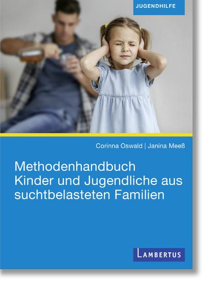 Methodenhandbuch Kinder und Jugendliche aus suchtbelasteten Familien - Blick ins Buch