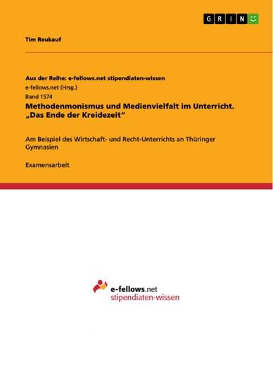Methodenmonismus und Medienvielfalt im Unterricht. 'Das Ende der Kreidezeit' - Blick ins Buch