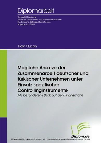 Mögliche Ansätze der Zusammenarbeit deutscher und türkischer Unternehmen unter Einsatz spezifischer Controllinginstrumente - Blick ins Buch