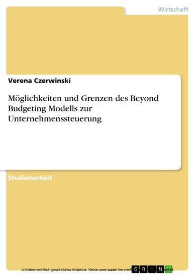Möglichkeiten und Grenzen des Beyond Budgeting Modells zur Unternehmenssteuerung - Blick ins Buch
