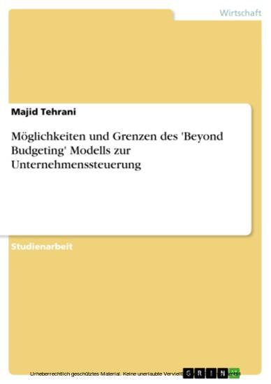 Möglichkeiten und Grenzen des 'Beyond Budgeting' Modells zur Unternehmenssteuerung - Blick ins Buch
