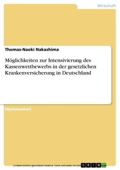 Möglichkeiten zur Intensivierung des Kassenwettbewerbs in der gesetzlichen Krankenversicherung in Deutschland - Blick ins Buch