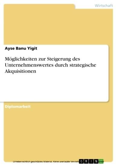 Möglichkeiten zur Steigerung des Unternehmenswertes durch strategische Akquisitionen - Blick ins Buch