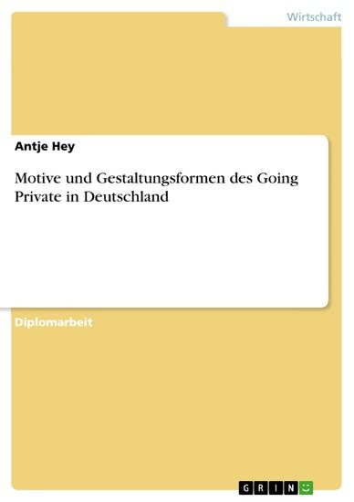 Motive und Gestaltungsformen des Going Private in Deutschland - Blick ins Buch