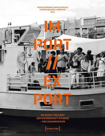 MS IM-PORT//EX-PORT - Ein Schiff für Kunst und Wissenschaft in Kassel - Blick ins Buch