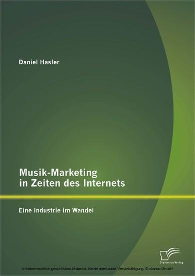 Musik-Marketing in Zeiten des Internets: Eine Industrie im Wandel - Blick ins Buch