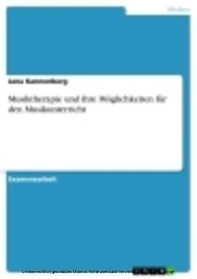 Musiktherapie und ihre Möglichkeiten für den Musikunterricht - Blick ins Buch