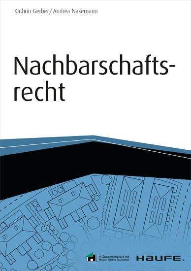 Nachbarschaftsrecht - inkl. Arbeitshilfen online - Blick ins Buch