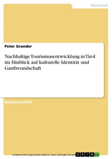 Nachhaltige Tourismusentwicklung in Tirol im Hinblick auf kulturelle Identität und Gastfreundschaft - Blick ins Buch