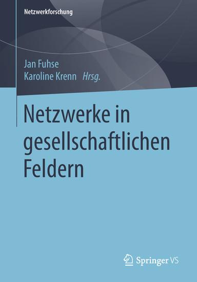 Netzwerke in gesellschaftlichen Feldern - Blick ins Buch