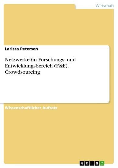 Netzwerke im Forschungs- und Entwicklungsbereich (F&E). Crowdsourcing - Blick ins Buch