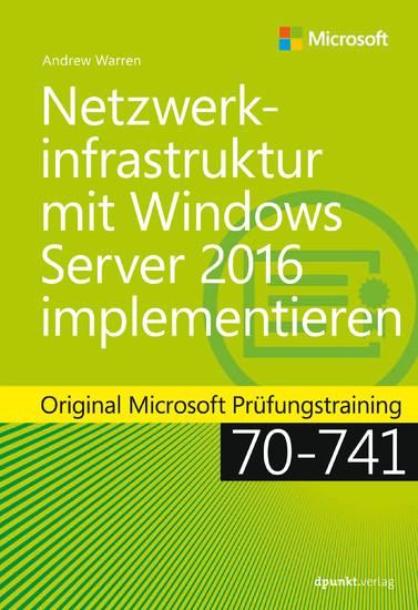 Netzwerkinfrastruktur mit Windows Server 2016 implementieren - Blick ins Buch