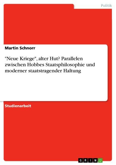 'Neue Kriege', alter Hut? Parallelen zwischen Hobbes Staatsphilosophie und moderner staatstragender Haltung - Blick ins Buch