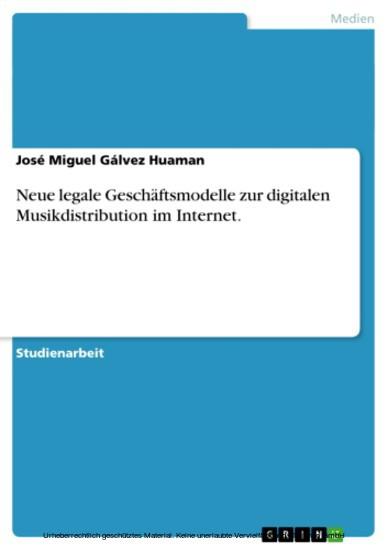 Neue legale Geschäftsmodelle zur digitalen Musikdistribution im Internet. - Blick ins Buch