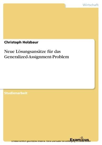 Neue Lösungsansätze für das Generalized-Assignment-Problem - Blick ins Buch