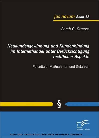 Neukundengewinnung und Kundenbindung im Internethandel unter Berücksichtigung rechtlicher Aspekte - Blick ins Buch