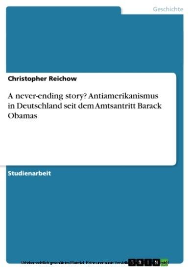 A never-ending story? Antiamerikanismus in Deutschland seit dem Amtsantritt Barack Obamas - Blick ins Buch