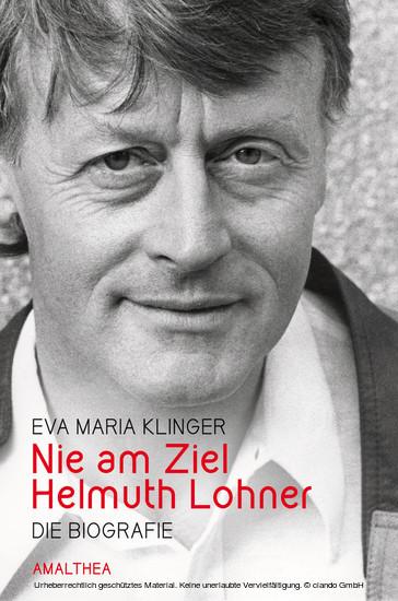 Nie am Ziel. Helmuth Lohner - Blick ins Buch