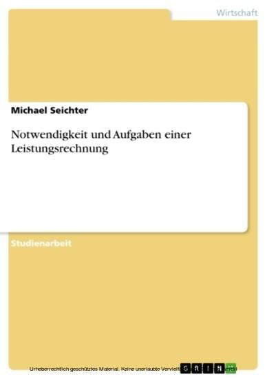 Notwendigkeit und Aufgaben einer Leistungsrechnung - Blick ins Buch