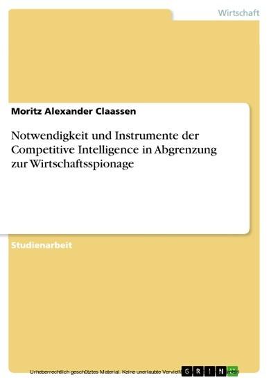 Notwendigkeit und Instrumente der Competitive Intelligence in Abgrenzung zur Wirtschaftsspionage - Blick ins Buch