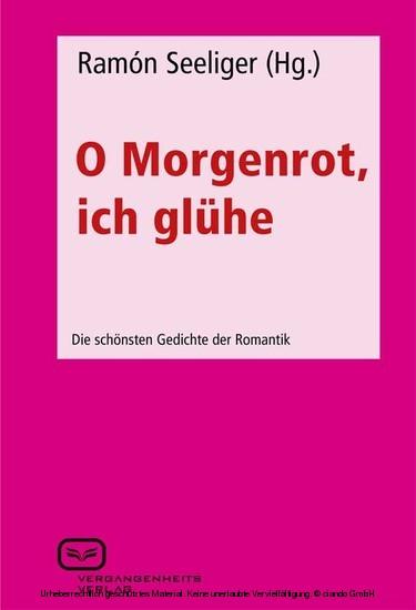 O Morgenrot, ich glühe - Blick ins Buch