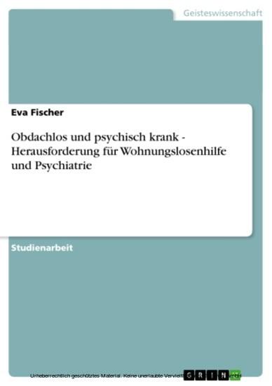 Obdachlos und psychisch krank - Herausforderung für Wohnungslosenhilfe und Psychiatrie - Blick ins Buch