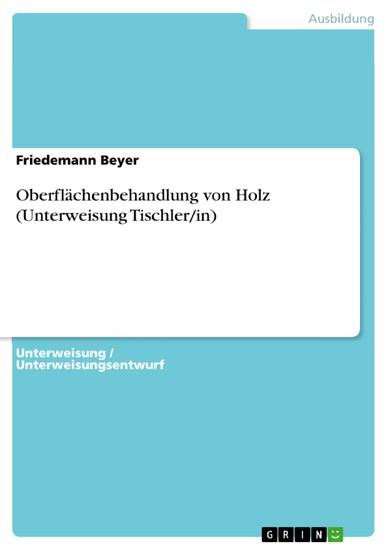 Oberflächenbehandlung von Holz (Unterweisung Tischler/in) - Blick ins Buch
