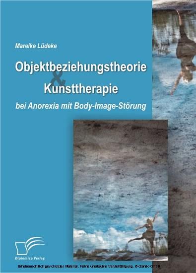 Objektbeziehungstheorie und Kunsttherapie bei Anorexia mit Body-Image-Störung - Blick ins Buch