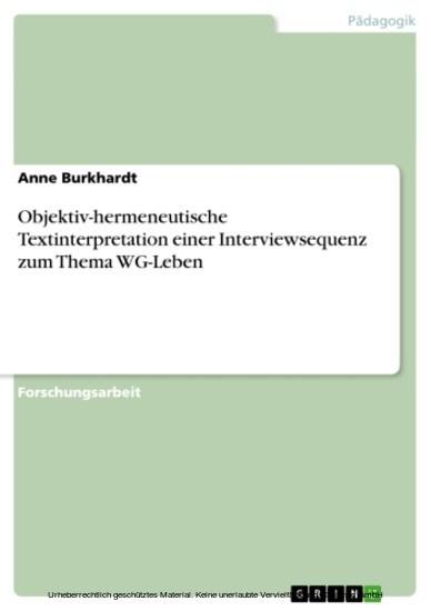 Objektiv-hermeneutische Textinterpretation einer Interviewsequenz zum Thema WG-Leben - Blick ins Buch