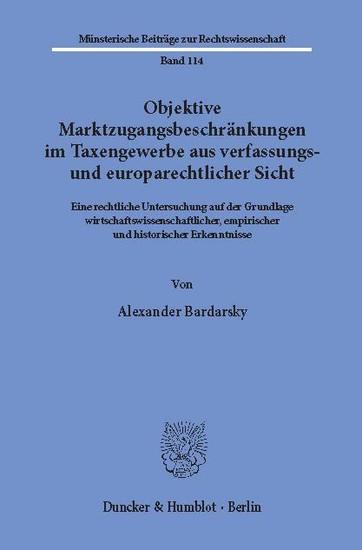 Objektive Marktzugangsbeschränkungen im Taxengewerbe aus verfassungs- und europarechtlicher Sicht. - Blick ins Buch