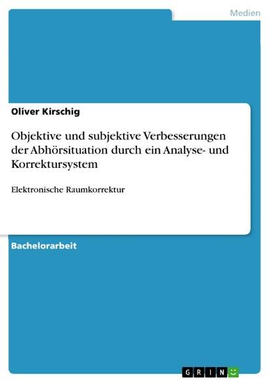 Objektive und subjektive Verbesserungen der Abhörsituation durch ein Analyse- und Korrektursystem - Blick ins Buch