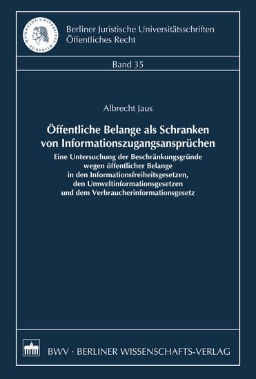 Öffentliche Belange als Schranken von Informationszugangsansprüchen - Blick ins Buch