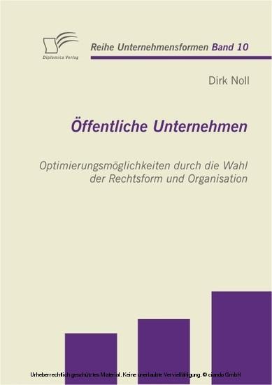 Öffentliche Unternehmen: Optimierungsmöglichkeiten durch die Wahl der Rechtsform und Organisation - Blick ins Buch