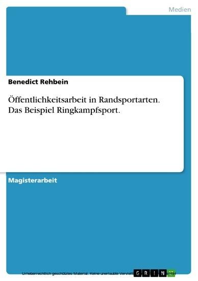 Öffentlichkeitsarbeit in Randsportarten. Das Beispiel Ringkampfsport. - Blick ins Buch