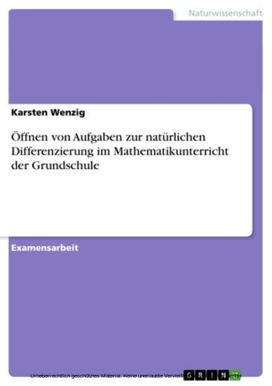 Öffnen von Aufgaben zur natürlichen Differenzierung im Mathematikunterricht der Grundschule - Blick ins Buch