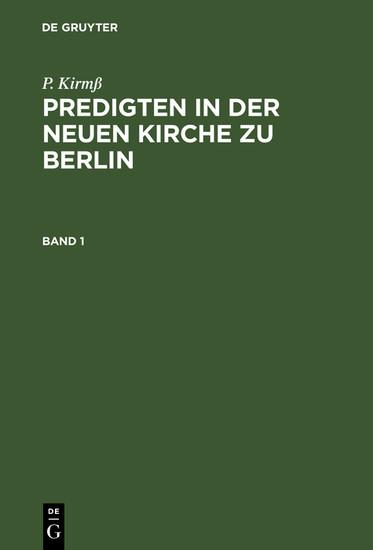 P. Kirmß: Predigten in der Neuen Kirche zu Berlin. Band 1 - Blick ins Buch
